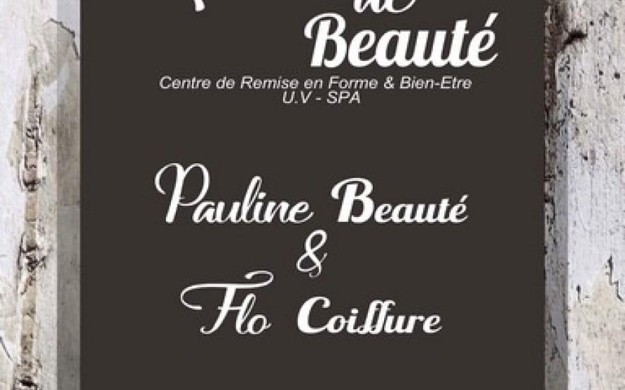 INSTITUT DE BEAUTE / PAULINE BEAUTE & FLO COIFFURE